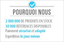 2 000 000 de produits en stock, 30 000 références disponibles, Paiement sécurisé et adapté, Expédition le jour même